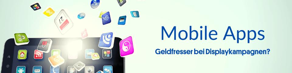 Mobile Apps ausschließen - Geldfresser ja oder nein