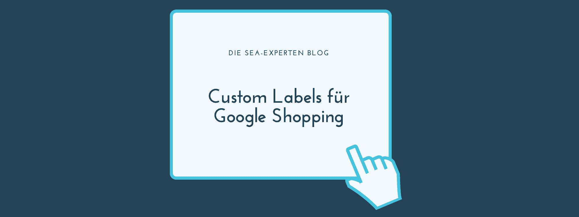 Custom Labels für Google Shopping Blogbeitrag Titelbild