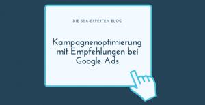 Kampagnenoptimierung mit Empfehlungen bei Google Ads