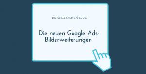Die neuen Google Ads-Bilderweiterungen